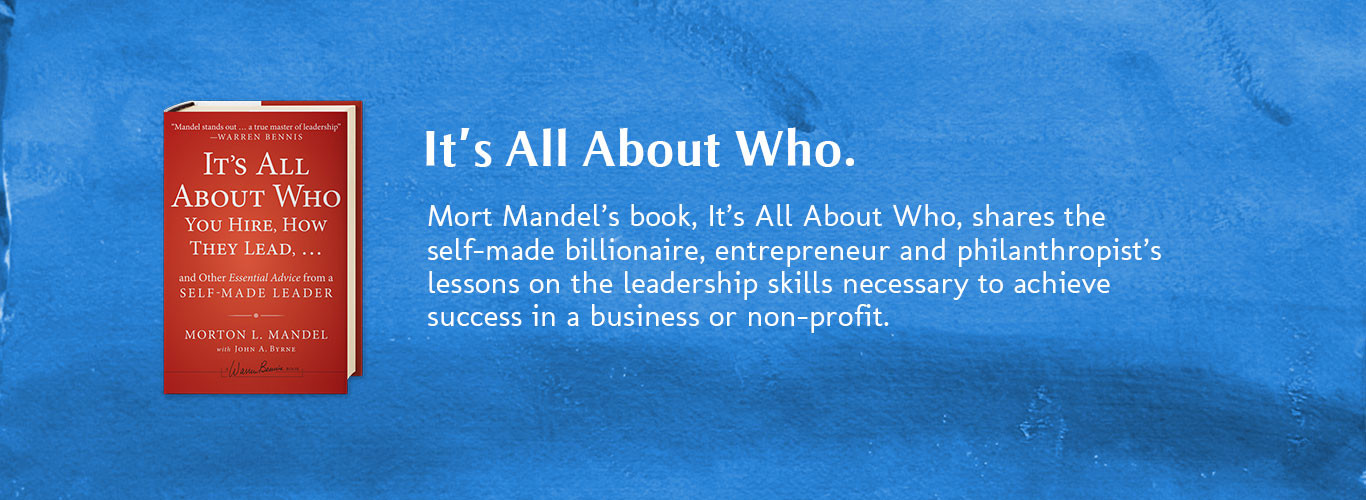 "Morton L. Mandel Shares Business And Leadership Knowledge In His Book, ""IT'S ALL ABOUT WHO"""